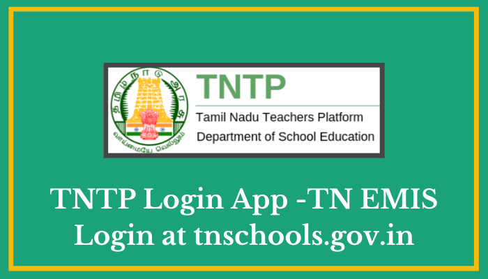 TNTP Login App -TN EMIS Login at tnschools.gov.in