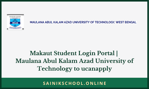 Makaut Student Login Portal | Maulana Abul Kalam Azad University of Technology to ucanapply